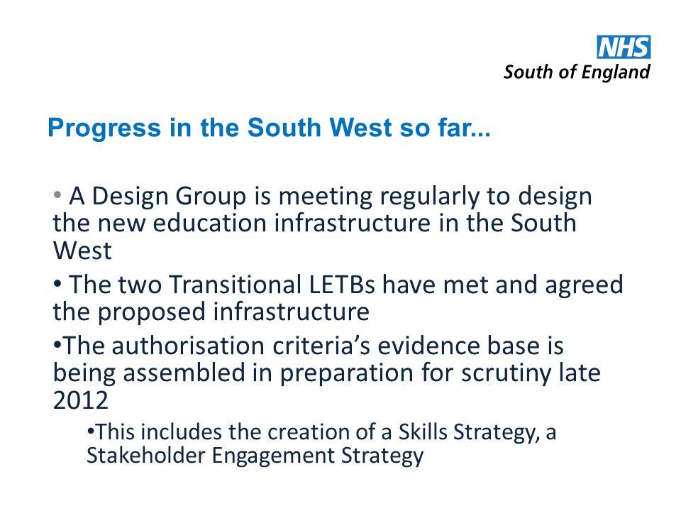 Progress in the South West so far... A Design Group is meeting regularly to design the new education infrastructure in the South West The two Transiti