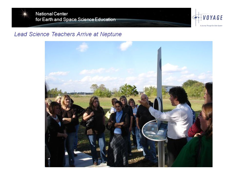 National Center for Earth and Space Science Education Lead Science Teachers Arrive at Neptune