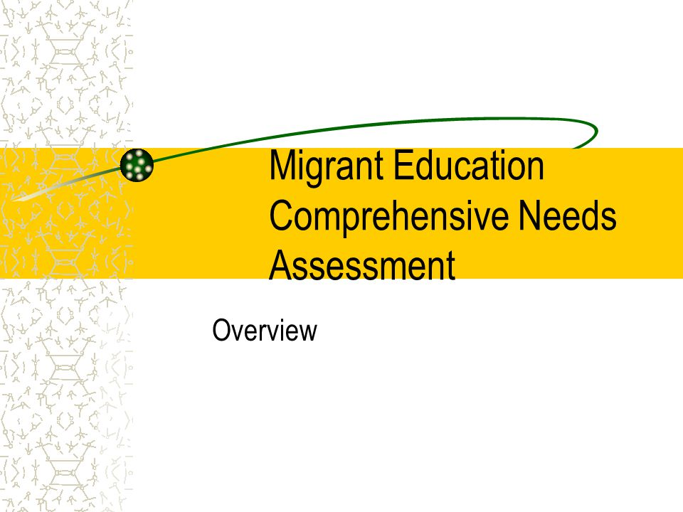 Migrant Education Comprehensive Needs Assessment Overview