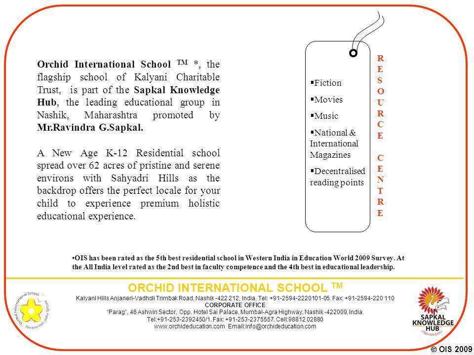 ORCHID INTERNATIONAL SCHOOL TM Kalyani Hills Anjaneri-Vadholi Trimbak Road, Nashik -422 212, India.