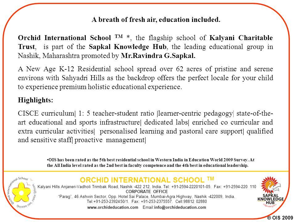 ORCHID INTERNATIONAL SCHOOL TM A breath of fresh air, education included.