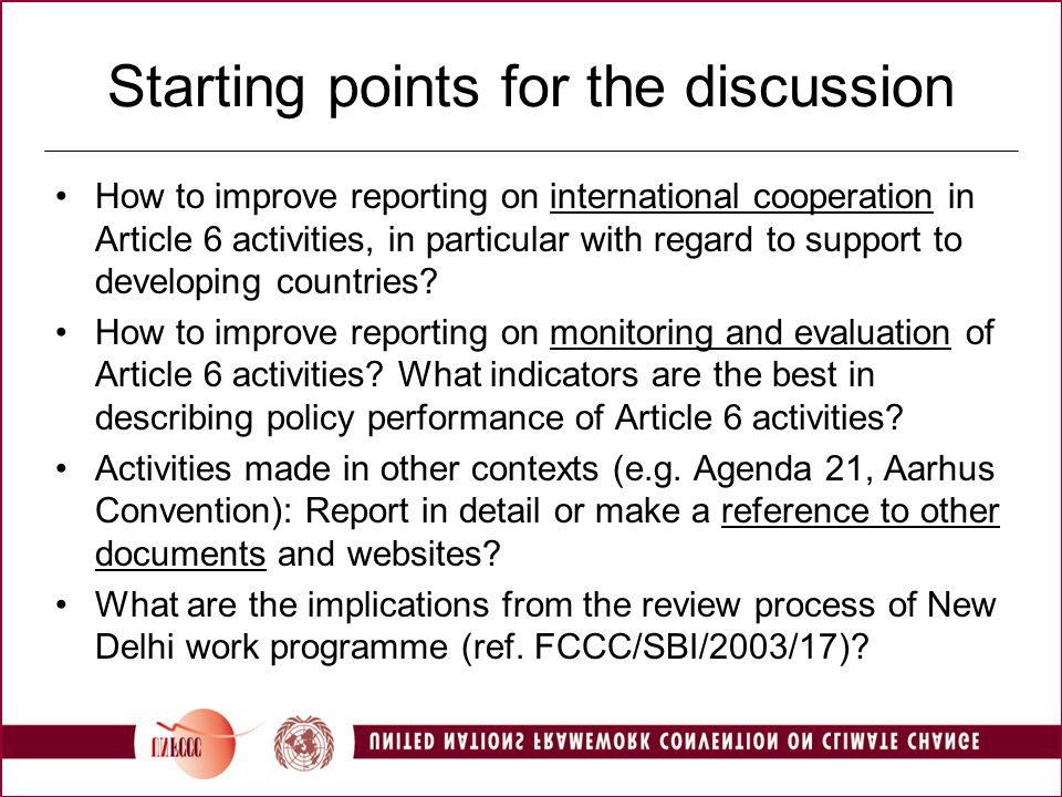 Starting points for the discussion How to improve reporting on international cooperation in Article 6 activities, in particular with regard to support to developing countries.