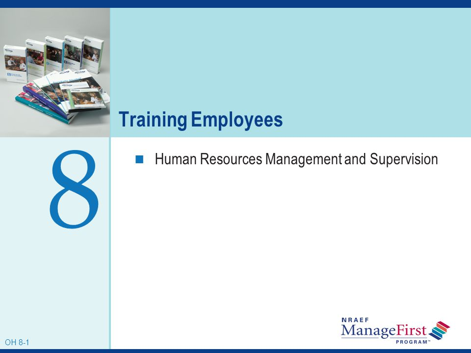 OH 8-1 Training Employees Human Resources Management and Supervision 8 OH 8-1