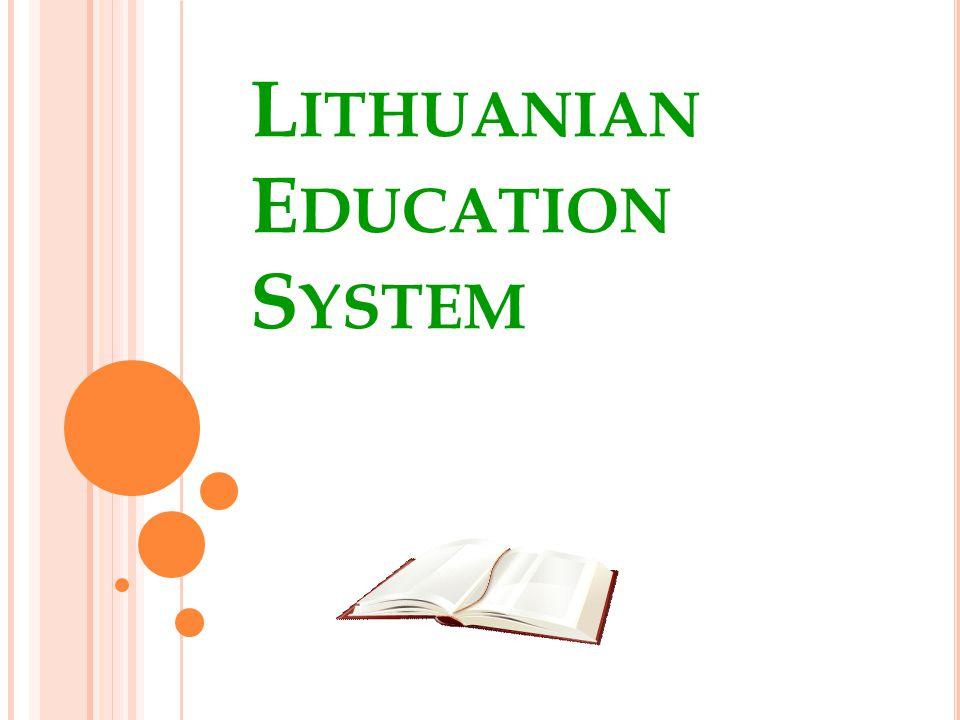 L ITHUANIAN E DUCATION S YSTEM