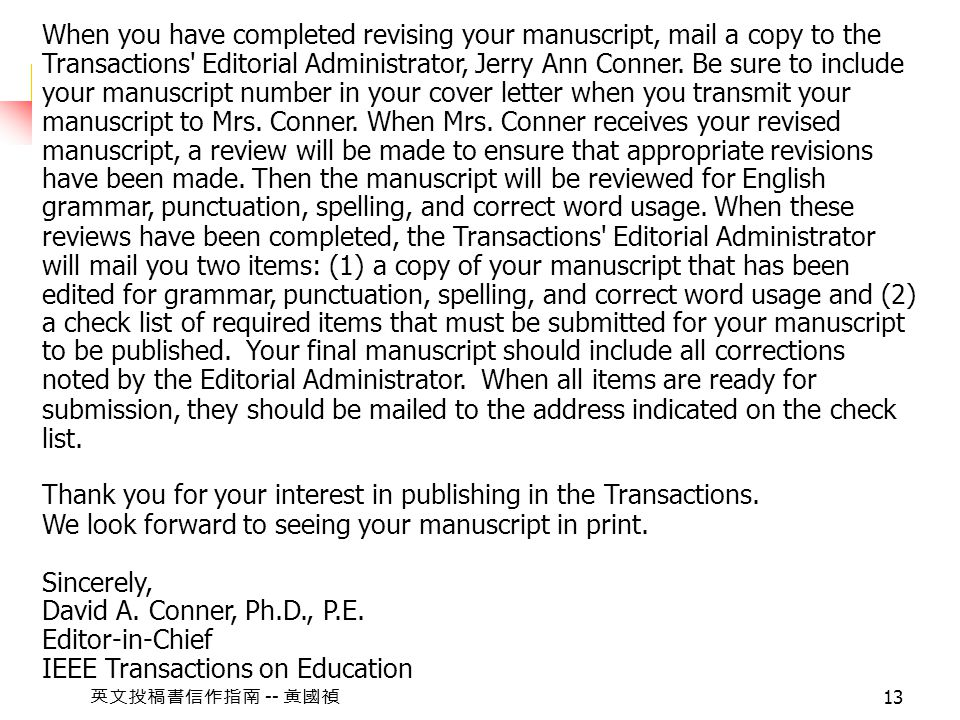 -- 13 When you have completed revising your manuscript, mail a copy to the Transactions Editorial Administrator, Jerry Ann Conner.