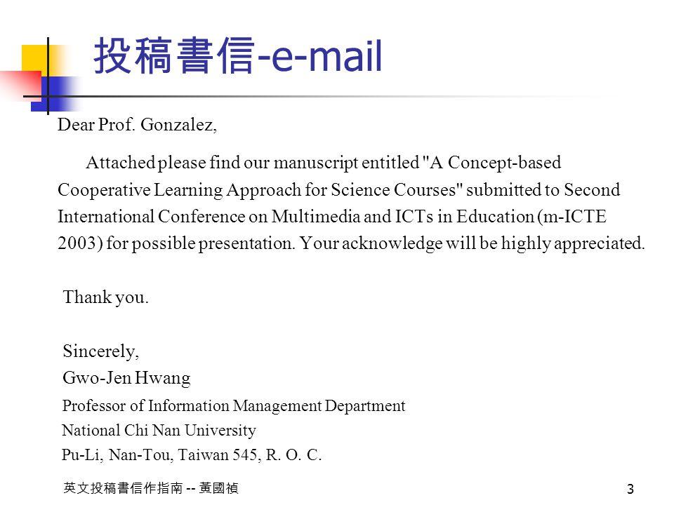 -- 3 -e-mail Dear Prof. Gonzalez, Attached please find our manuscript entitled
