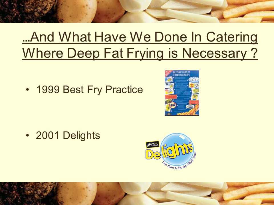 … And What Have We Done In Catering Where Deep Fat Frying is Necessary .