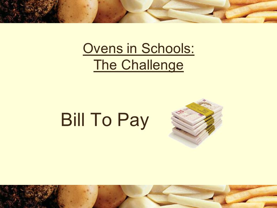 Ovens in Schools: The Challenge Bill To Pay