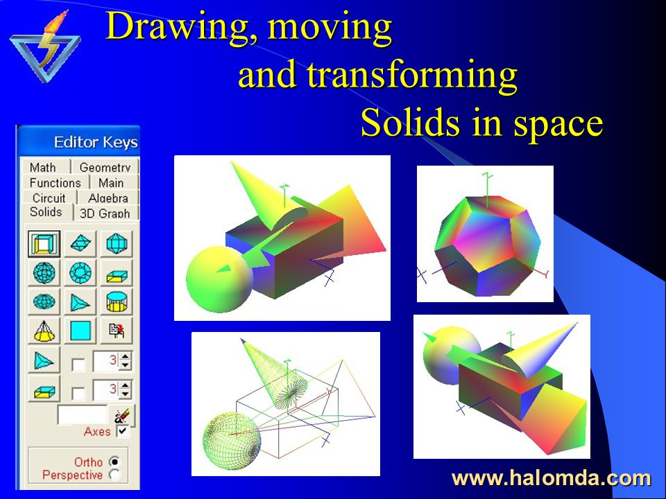 Drawing, moving and transforming Solids in space www.halomda.com