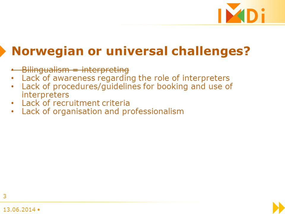 Norwegian or universal challenges.