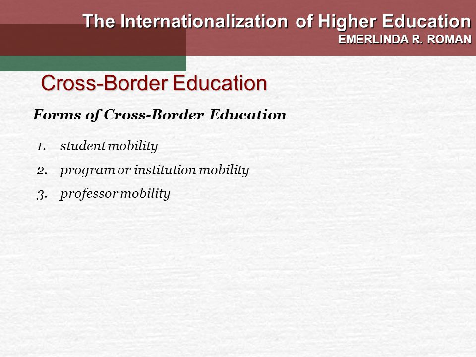 The Internationalization of Higher Education EMERLINDA R.