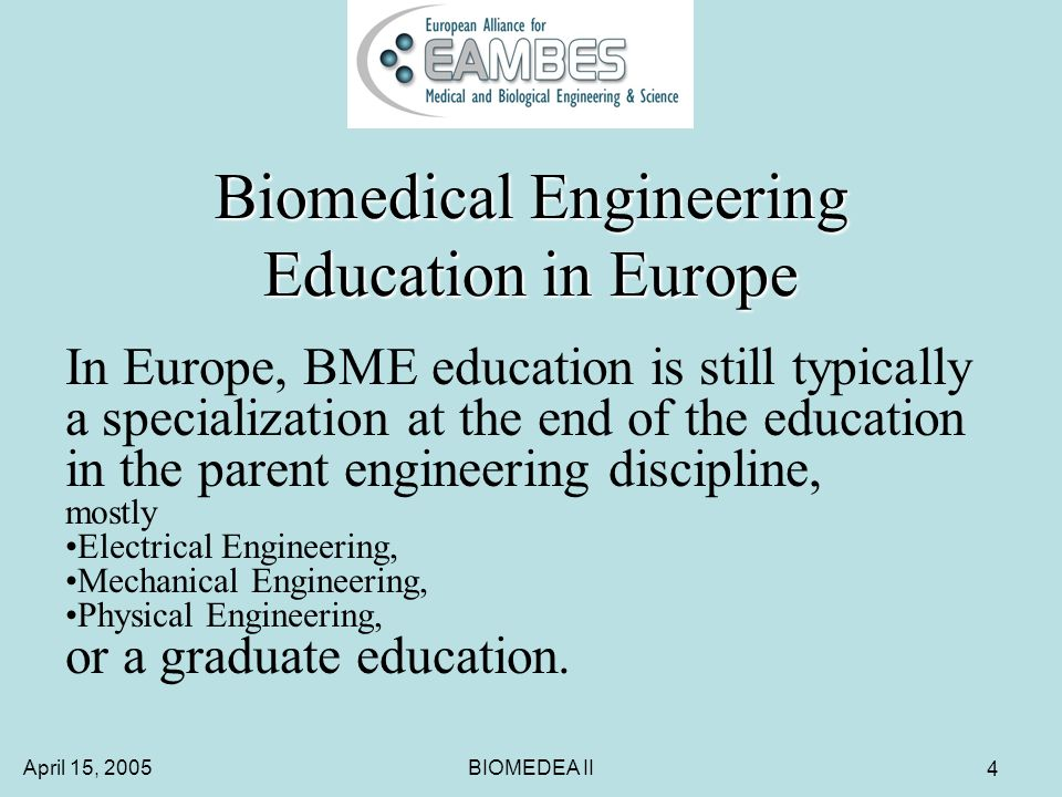 April 15, 2005BIOMEDEA II 15 BIOMEDEA I General: Definition of required BME education will depend on specific requirements of a job.