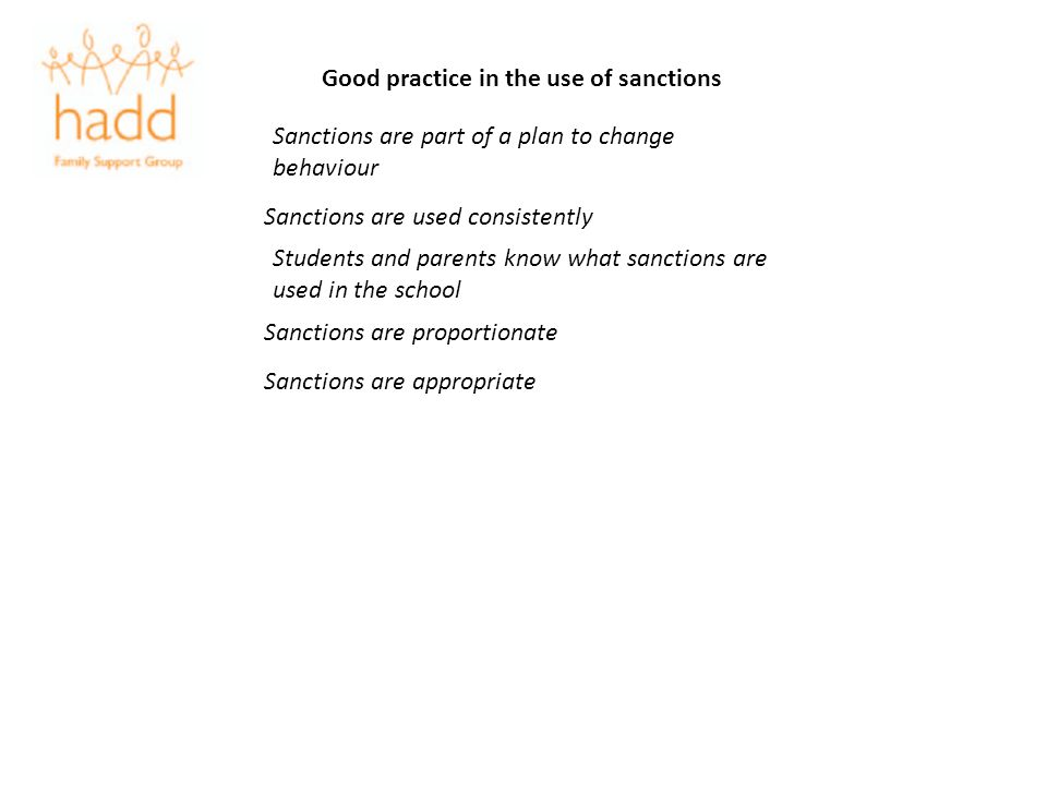 Good practice in the use of sanctions Sanctions are part of a plan to change behaviour Sanctions are used consistently Students and parents know what