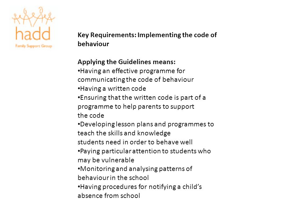 Key Requirements: Implementing the code of behaviour Applying the Guidelines means: Having an effective programme for communicating the code of behavi