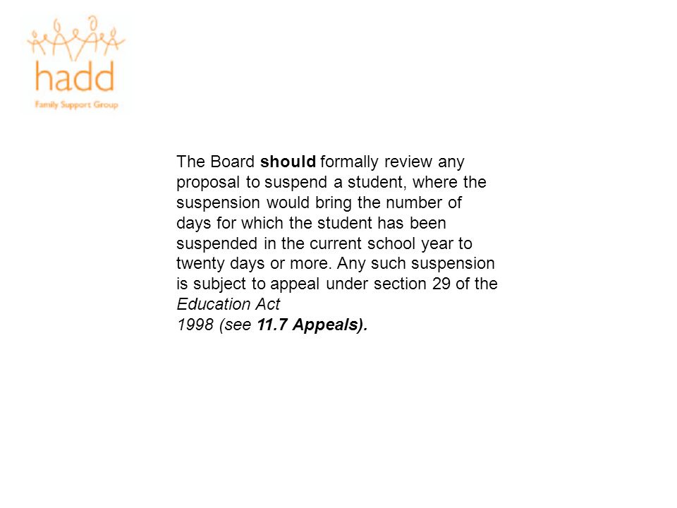 The Board should formally review any proposal to suspend a student, where the suspension would bring the number of days for which the student has been