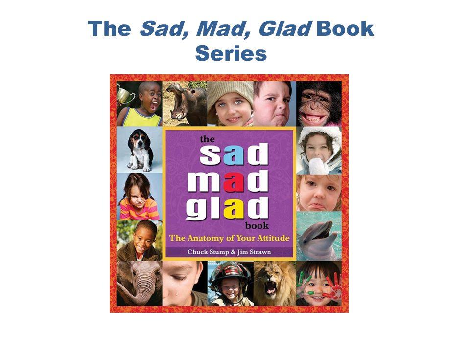 The Sad, Mad, Glad Book Series