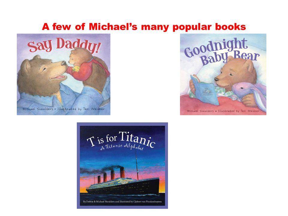 A few of Michaels many popular books