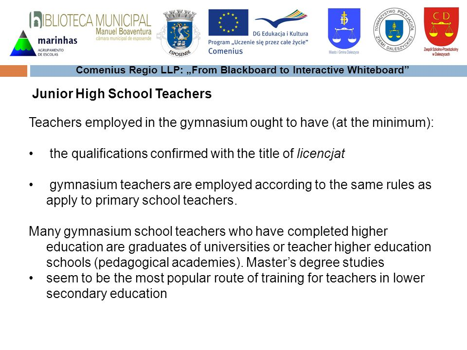 Comenius Regio LLP: From Blackboard to Interactive Whiteboard Teachers employed in the gymnasium ought to have (at the minimum): the qualifications co