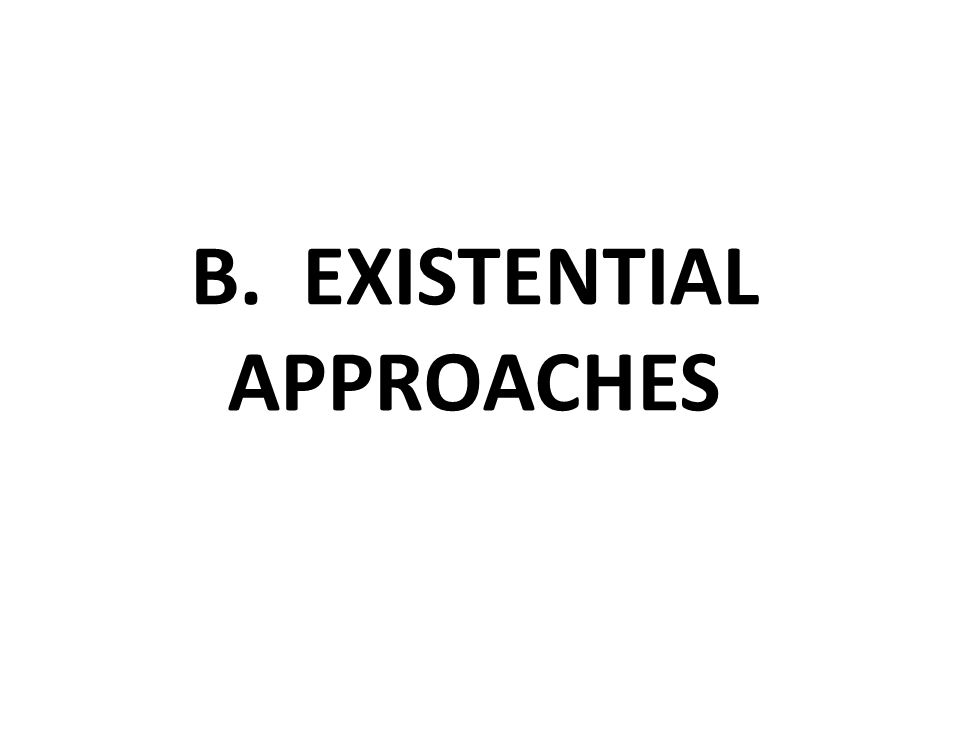 B. EXISTENTIAL APPROACHES