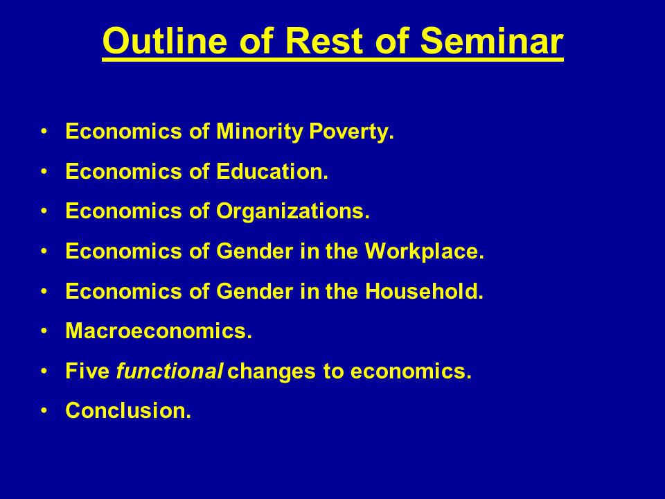 Outline of Rest of Seminar Economics of Minority Poverty.