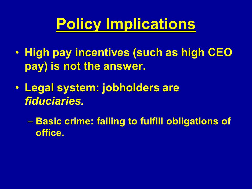 Policy Implications High pay incentives (such as high CEO pay) is not the answer.