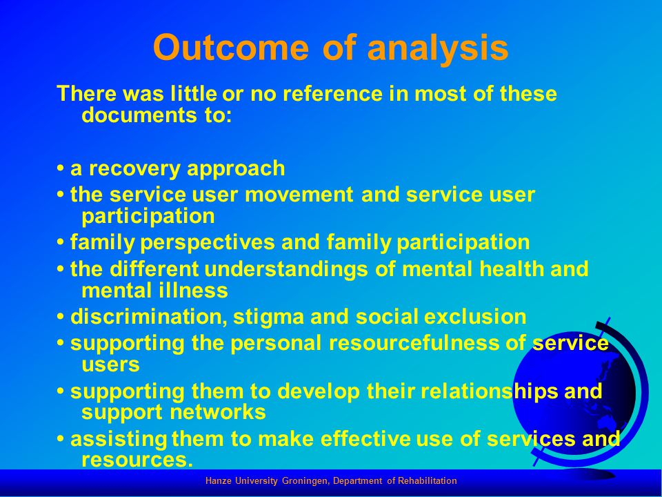 Hanze University Groningen, Department of Rehabilitation Outcome of analysis There was little or no reference in most of these documents to: a recover