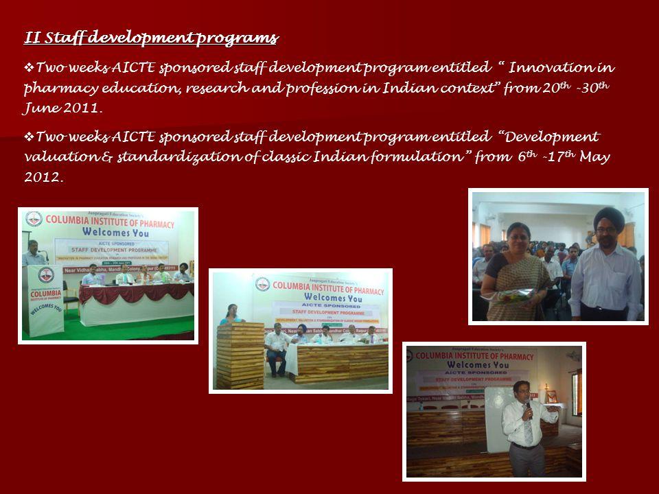 Development activities …………………………………………………… I Seminars organized On Utilization and commercialization of ethonomedicine of chhattisgarh sponsored by A
