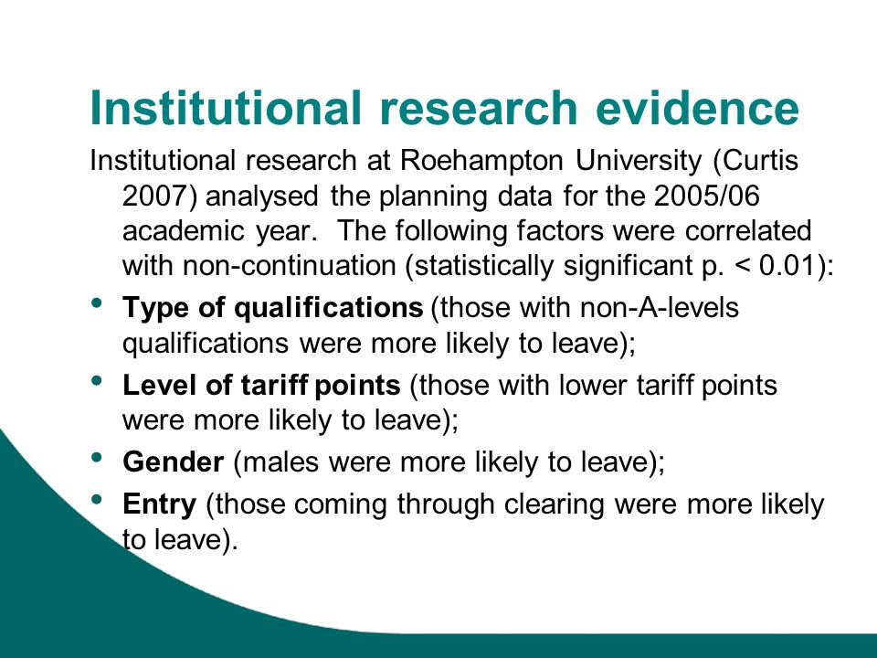 Institutional research evidence Institutional research at Roehampton University (Curtis 2007) analysed the planning data for the 2005/06 academic year.