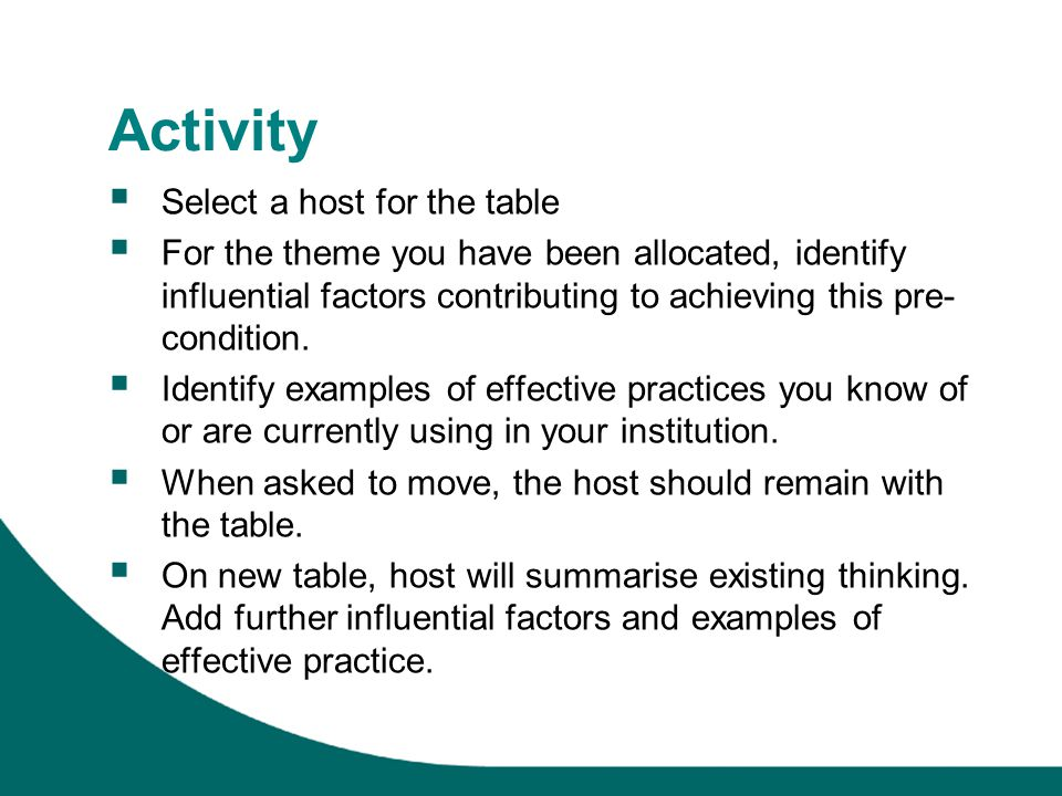 Activity Select a host for the table For the theme you have been allocated, identify influential factors contributing to achieving this pre- condition.