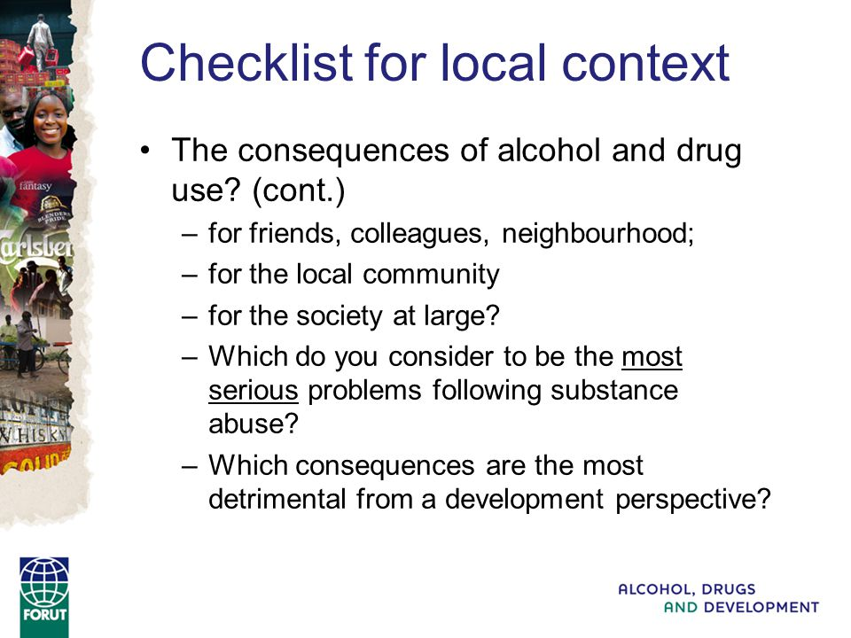 Checklist for local context The consequences of alcohol and drug use.