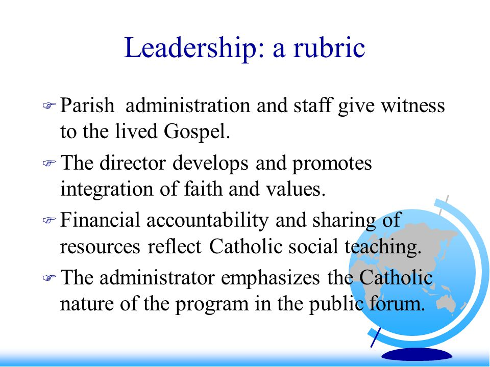 Leadership: a rubric Parish administration and staff give witness to the lived Gospel.
