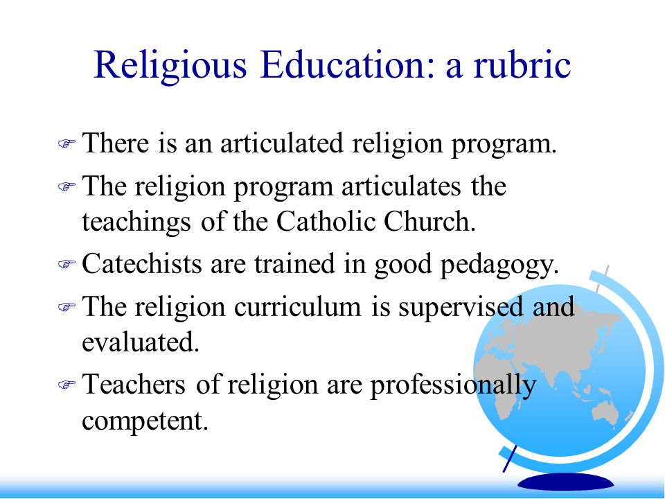 Religious Education: a rubric There is an articulated religion program.