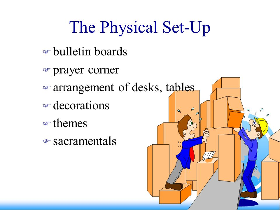 The Physical Set-Up bulletin boards prayer corner arrangement of desks, tables decorations themes sacramentals