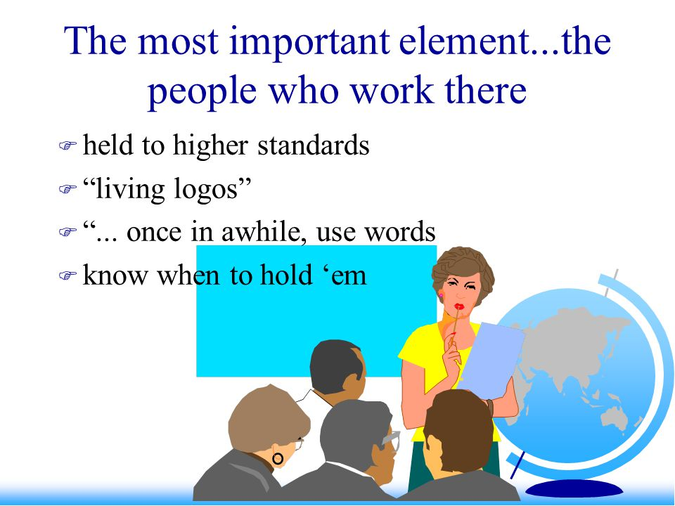 The most important element...the people who work there held to higher standards living logos...