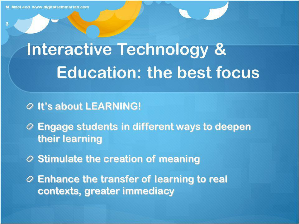 Interactive Technology & Education: the best focus Its about LEARNING.