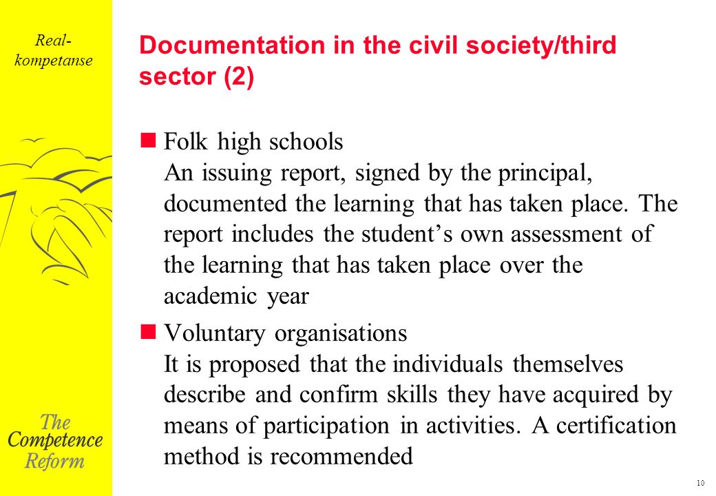 10 Documentation in the civil society/third sector (2) Folk high schools An issuing report, signed by the principal, documented the learning that has