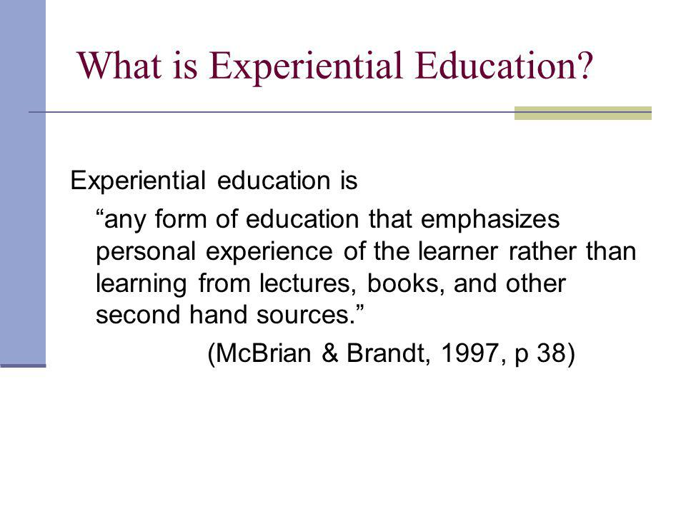 What is Experiential Education.