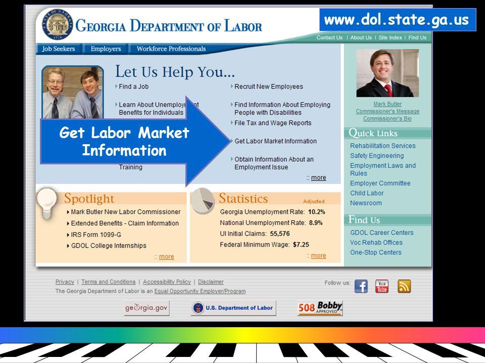 www.dol.state.ga.us Get Labor Market Information