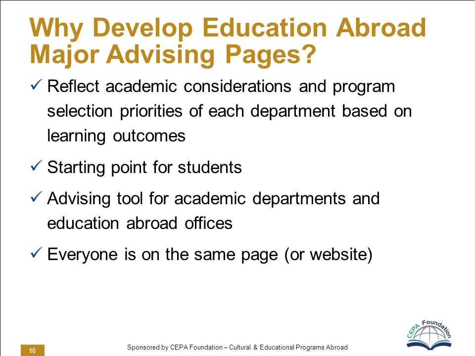 Sponsored by CEPA Foundation – Cultural & Educational Programs Abroad Why Develop Education Abroad Major Advising Pages.