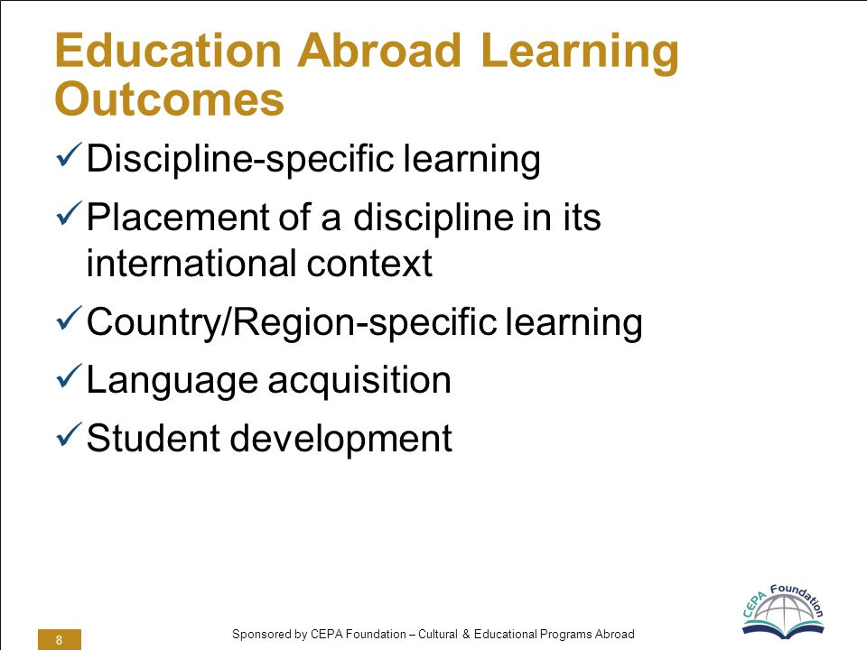 Sponsored by CEPA Foundation – Cultural & Educational Programs Abroad Kolbs Learning Styles 9