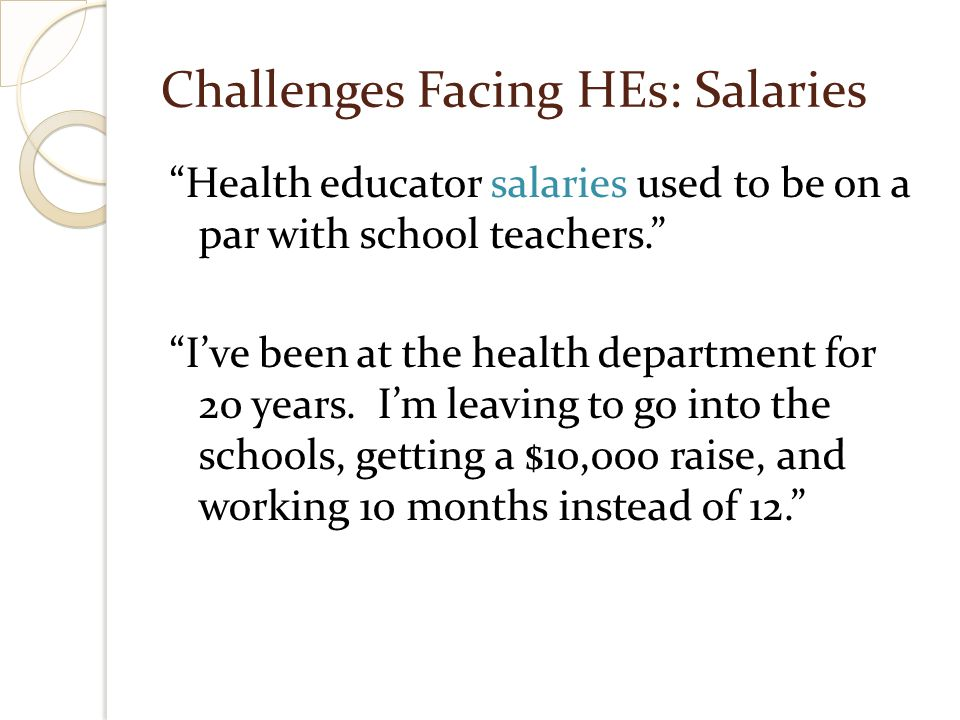 Challenges Facing HEs: Many Hats We continue to be very poorly paid for our knowledge, experience, and other hats we are forced to wear.