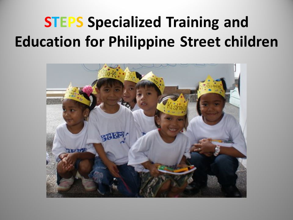 STEPS Specialized Training and Education for Philippine Street children