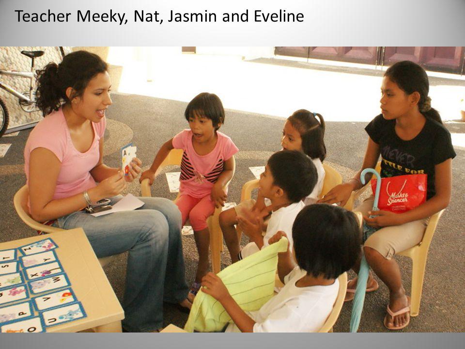 Teacher Meeky, Nat, Jasmin and Eveline