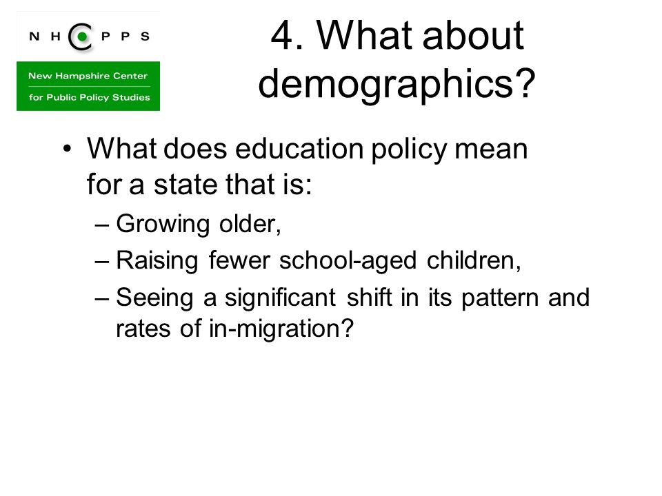 4. What about demographics.