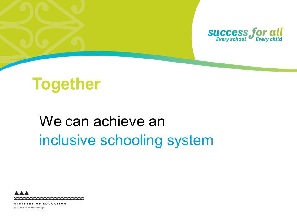 Together We can achieve an inclusive schooling system