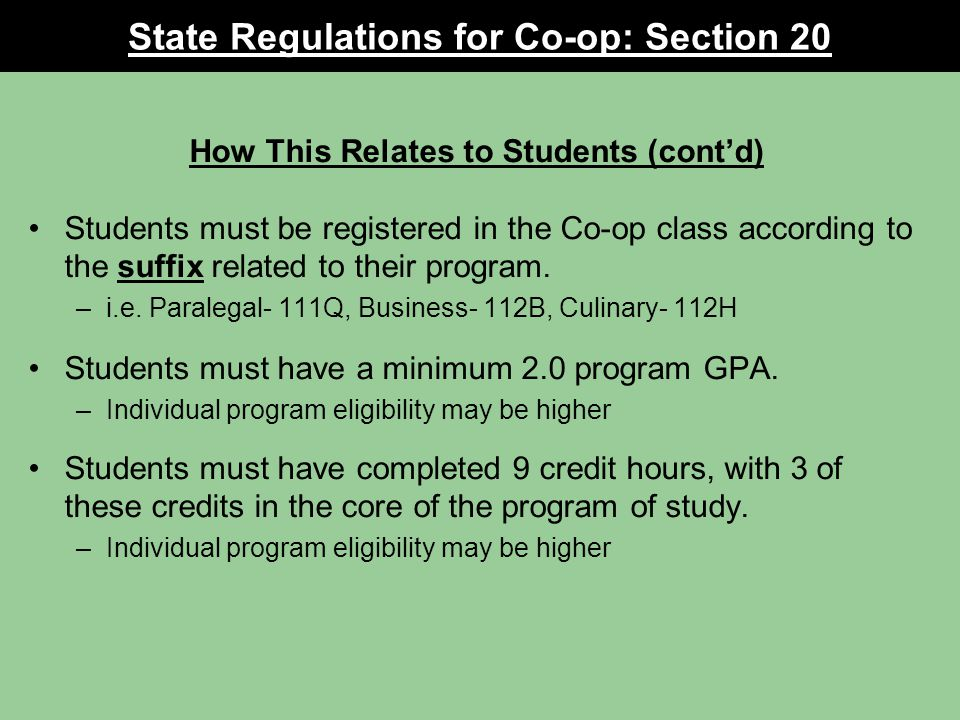 How This Relates to Students (contd) Students must be registered in the Co-op class according to the suffix related to their program.