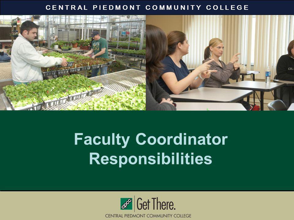 6 C E N T R A L P I E D M O N T C O M M U N I T Y C O L L E G E Faculty Coordinator Responsibilities