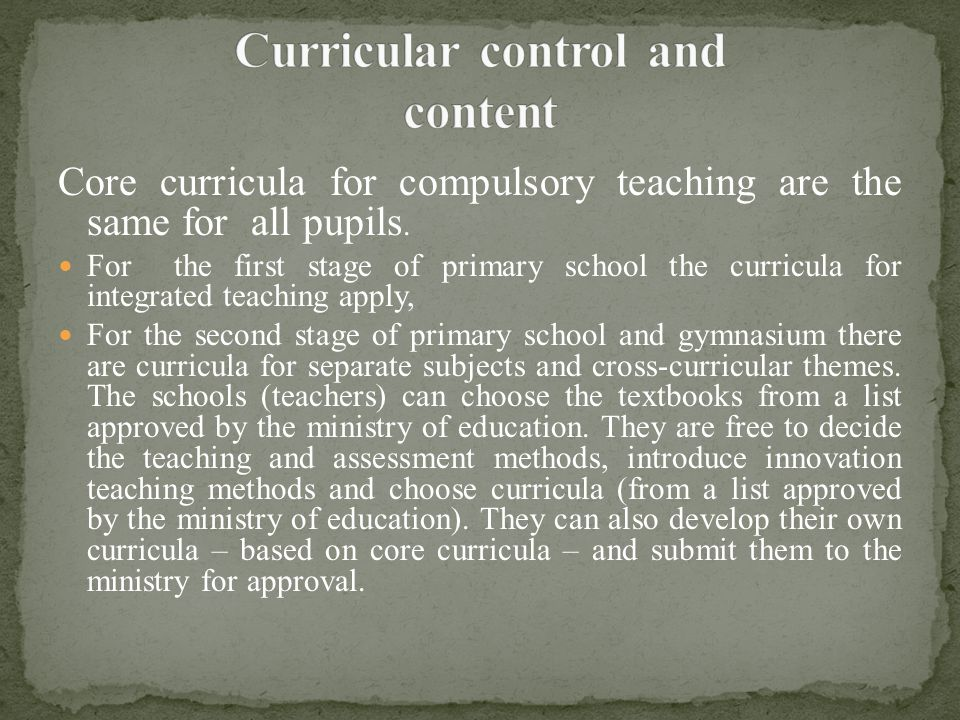 Core curricula for compulsory teaching are the same for all pupils.