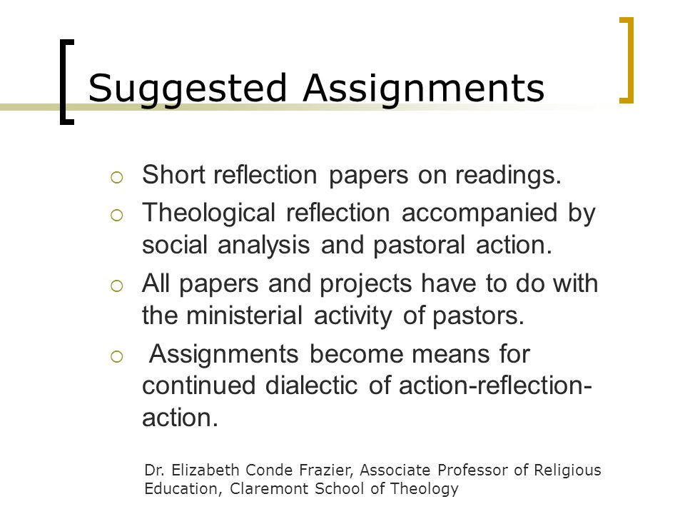 Suggested Assignments Short reflection papers on readings.