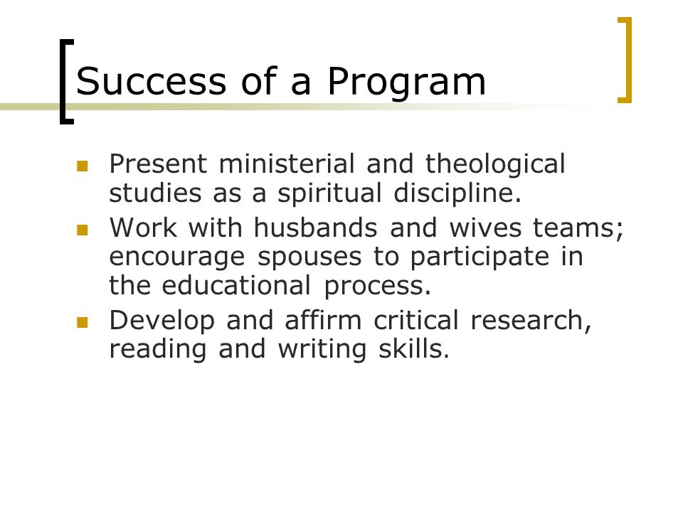 Present ministerial and theological studies as a spiritual discipline.